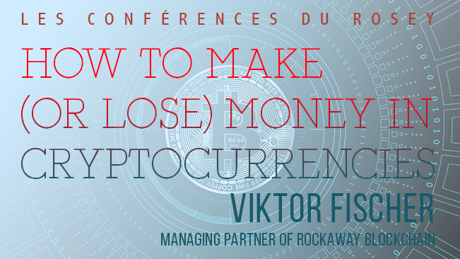 Les conférences du Rosey: Cryptocurrencies with Viktor Fischer